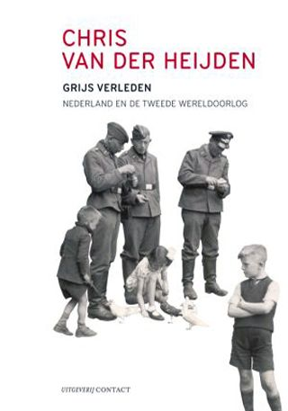 Buchumschlag von: Chris van der Heijden, Grijs Verleden. Nederland en de Tweede Oorlog, Taschenbuchausgabe, Amsterdam: UitgeverijContact 2008. Zuerst erschienen 2001.