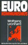 Wolfgang Leonhard, Eurokommunismus. Herausforderung für Ost und West, München 1978