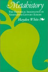 Cover: Hayden White, Metahistory. The Historical Imagination in Nineteenth-Century Europe, Johns Hopkins University Press, Baltimore 1973 [http://en.wikipedia.org/wiki/Metahistory Wikipedia] ([http://de.wikipedia.org/wiki/Gemeinfreiheit gemeinfrei]).