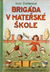 "Tschechisches Kinderbuch von 1951: ""Brigade im Kindergarten"". Olga Štruncová, Brigáda v mateřské škole, Ilustroval Ondřej Sekora, SNDK 1951"