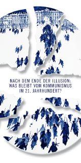 Teaserbild Nach dem Ende der Illusion: Was bleibt vom Kommunismus im 21. Jahrhundert?