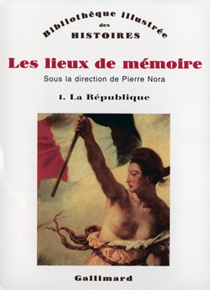 Cover: Pierre Nora (Hrsg.), Les lieux de mémoire, 7 Bde., Paris 1984-1994: I. La République; II. La Nation, 3 Bde.; III. Les France, 3 Bde. ©
