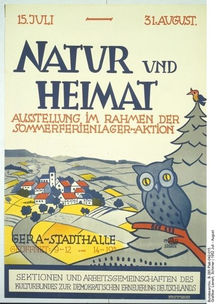 "A small village in the midst of a slightly hilly, agricultural landscape with small-scale farms. The owl and pine tree suggest a forest. There is no room for modernity in this picture – even in 1952 the iconographic models of the Heimatschutz movement from the imperial era are invoked in the GDR. <br /> Exhibition poster: ""Nature and Homeland,"" Gera 1952, exhibition in the context of a summer-camp drive of the Kulturbund. Artists: Lienert and Schirner, Printed by: Gerth &amp; Oppenrieder, Gera. Source: Bundesarchiv B 285 Plak-042-015 courtesy of the German Federal Archives"